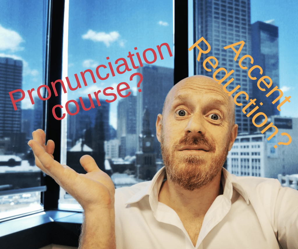 Pronunciation Course or Accent Reduction